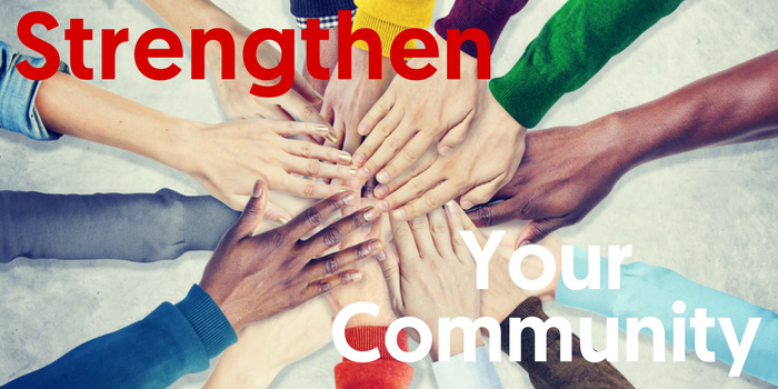 5 Tips for Strengthening Your Community