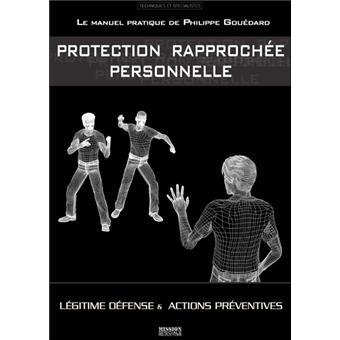 Protection rapprochée personnelle - broché - Philippe ...