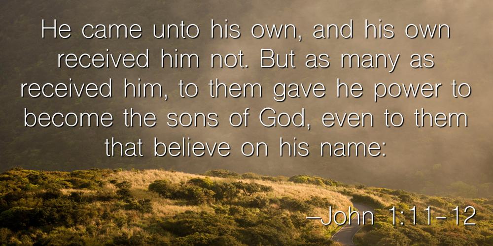 John 1:11-12 — Berea Project