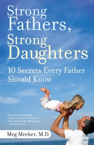 """Strong Fathers, Strong Daughters"" – Something Every Parent Will Want to Read 