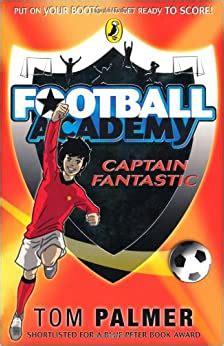Football Academy: Captain Fantastic: Amazon.co.uk: Tom ...