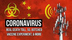 Coronavirus: Real Death Toll, 5G, Botched Vaccine ...