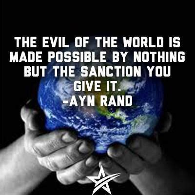Sanction of the victims is what furthers irrationality everywhere.   Ayn rand
