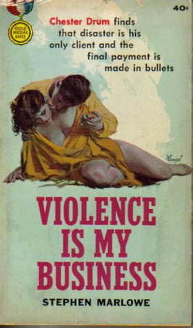 Violence Is My Business (Chester Drum, #6) by Stephen Marlowe