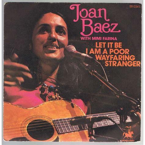 Let it be / i am a poor wayfaring stranger by Joan Baez ...