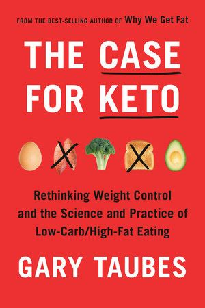The Case for Keto by Gary Taubes: 9780525520061   PenguinRandomHouse.com: Books