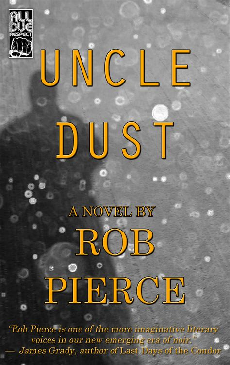 UNCLE DUST author Rob Pierce is back with All Due Respect Books! | All Due Respect Books