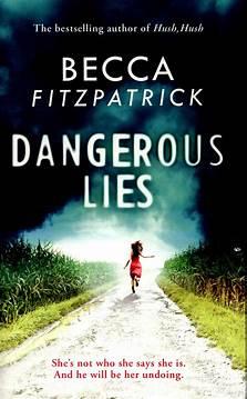 Dangerous lies by Fitzpatrick, Becca (9781471125089 ...