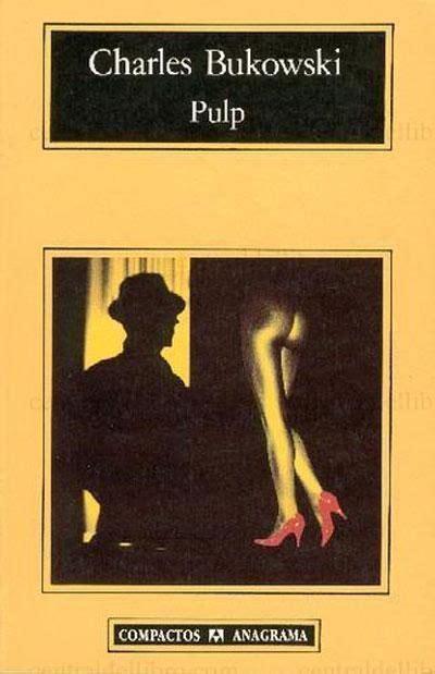 Pulp by Charles Bukowski   Charles bukowski, Bukowski, Book tv