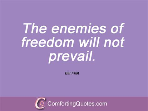 12 Quotes And Sayings By Bill Frist | ComfortingQuotes.com