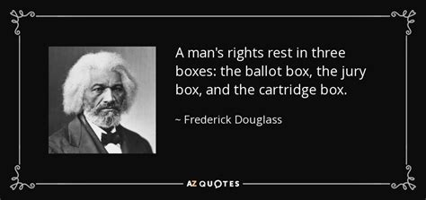 Frederick Douglass quote: A man's rights rest in three ...