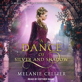 Listen to Dance of Silver and Shadow by Melanie Cellier at ...
