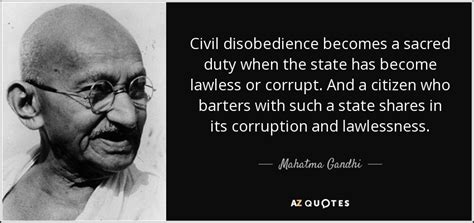Mahatma Gandhi quote: Civil disobedience becomes a sacred ...