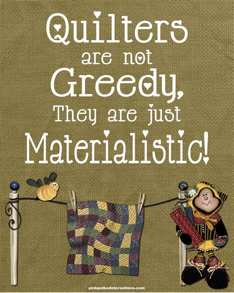 Thursday's Thought-Quilters are Not Greedy... - Pink Polka ...