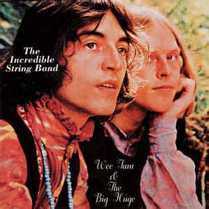 The Incredible String Band - Wee Tam & The Big Huge (CD ...