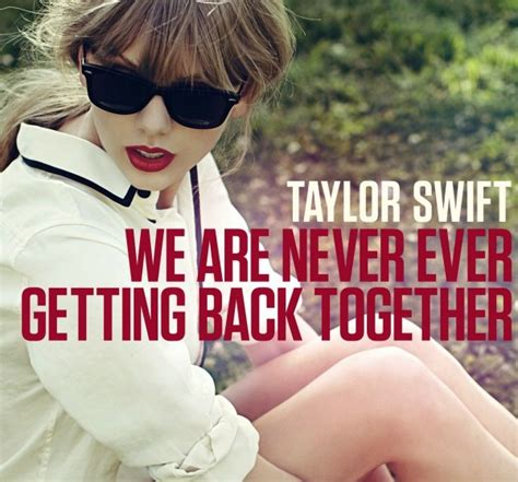 "Taylor Swift ""We Are Never Ever Getting Back Together"" Song Review 