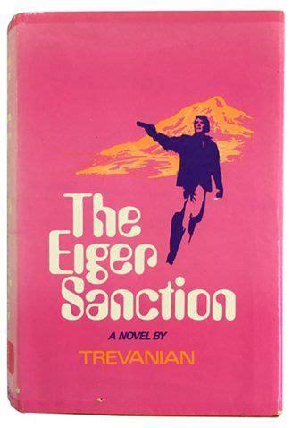 The Eiger Sanction, 1972 First Edition $99.00 | The eiger sanction, Bookshop, Antique books