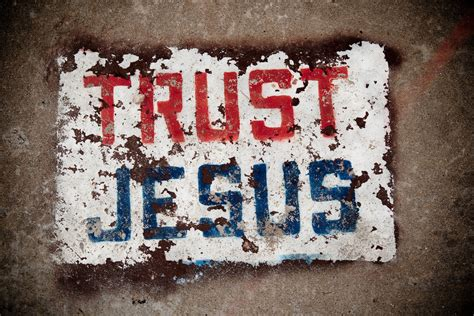 Do you REALLY Trust Jesus?