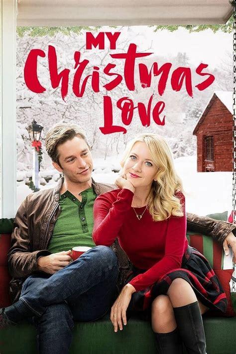 My Christmas Love (2016) - Posters — The Movie Database (TMDb)