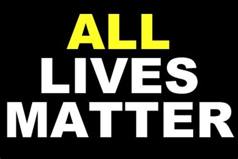 All Lives Matter – Really! - FDCC