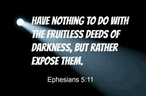 Ephesians 5:11 Take no part in the worthless deeds of evil ...