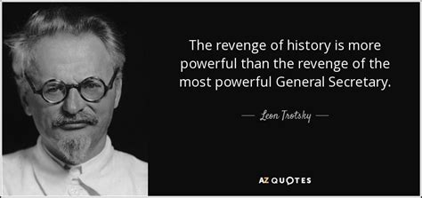 Leon Trotsky quote: The revenge of history is more ...