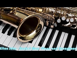 Elton John - Rocket Man Piano and Saxophone