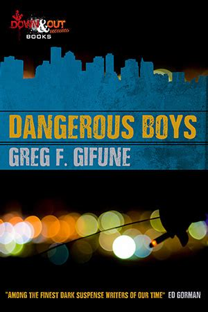 Coming in March from Down & Out Books: DANGEROUS BOYS by Greg F. Gifune -- Down & Out Books | PRLog