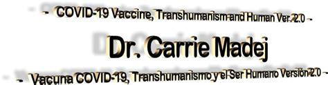 Dr. Carrie Madej - Vacuna COVID-19, Transhumanismo y el ...