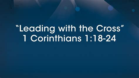 Leading with the Cross - 1 Corinthians 1:18-24 - YouTube