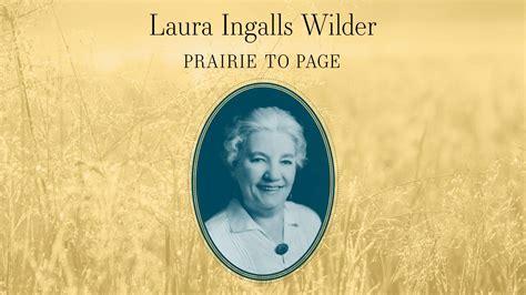 """Laura Ingalls Wilder: Prairie to Page"" — An American ..."
