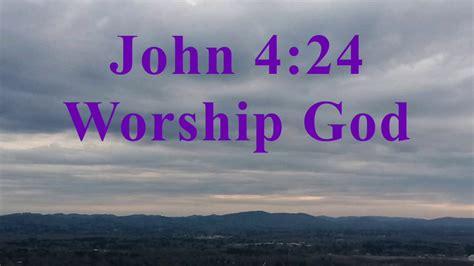 John 4:24 CSB Bible Song by dee downey pruett - YouTube