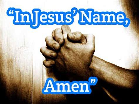 Why Do We Pray In Jesus Name, Amen? - JR. Forasteros