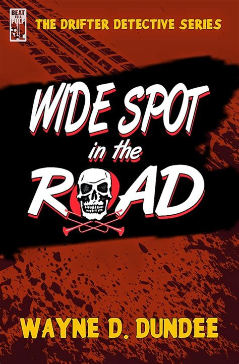 The Education of a Pulp Writer: Wide Spot in the Road by Wayne D. Dundee