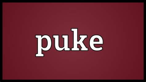 Puke Meaning - YouTube