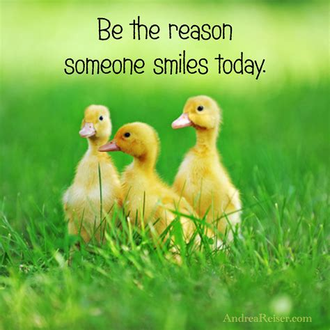 Be the Reason Someone Smiles Today - Andrea Reiser Andrea ...