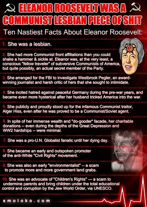Eleanor Roosevelt was a Communist Lesbian Piece of Shit ...