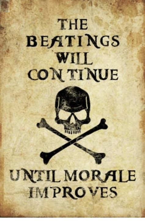 The BEATINGS WILL CONTINUE UNTIL MORALE IMPROVES | Meme on ...