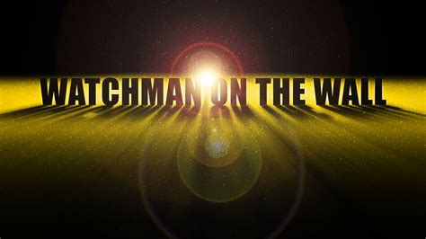 WATCHMAN ON THE WALL | EZEKIEL 3:18 MINISTRIES