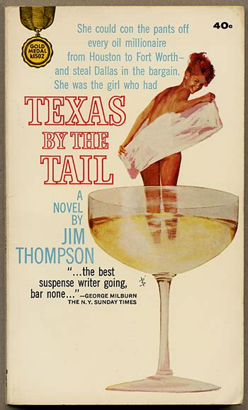 TEXAS BY THE TAIL   Jim Thompson   First edition