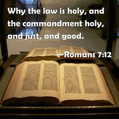 Romans 7:12 Why the law is holy, and the commandment holy ...