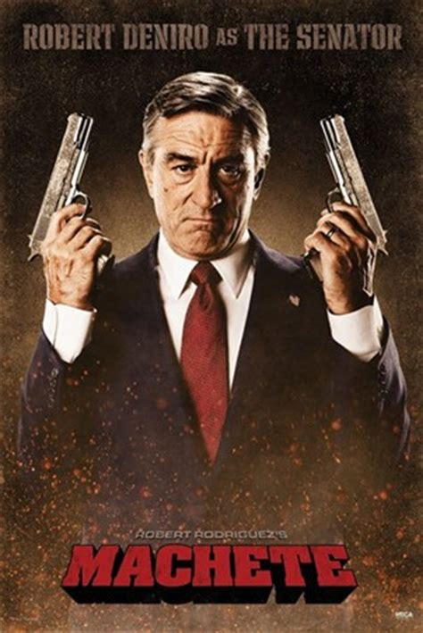 Robert De Niro is The Senator, Machete Poster - Buy Online