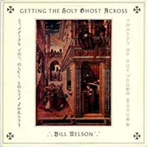 NELSON, BILL - Getting the Holy Ghost Across - Amazon.com ...