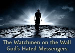 The Watchmen on the Wall - God's Hated Messengers   We ...