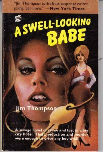 A Swell-Looking Babe by Jim Thompson (1986, Trade ...