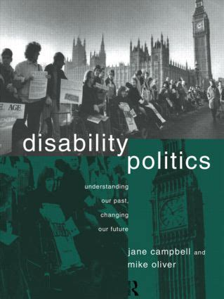 Disability politics : understanding our past, changing our future / Jane Campbell and Mike Oliver