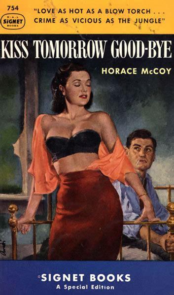 Vintage Pop Fictions: Horace McCoy's Kiss Tomorrow Goodbye