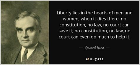 Learned Hand quote: Liberty lies in the hearts of men and ...