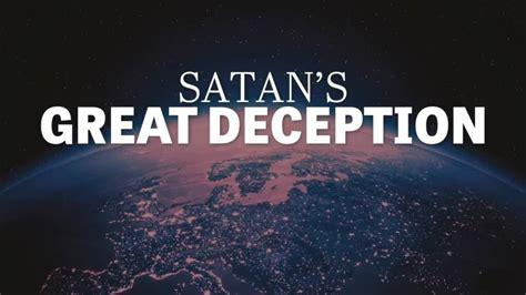Satan's Great Deception | theTrumpet.com