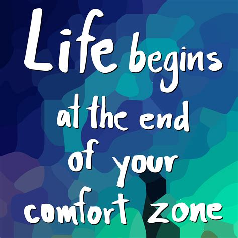 Life begins at the end of your comfort zone - Download ...